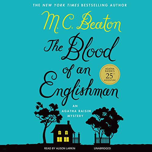 The Blood of an Englishman     The Agatha Raisin Mysteries, Book 25              By:                                                                                                                                 M. C. Beaton                               Narrated by:                                                                                                                                 Alison Larkin                      Length: 6 hrs and 50 mins     376 ratings     Overall 4.1