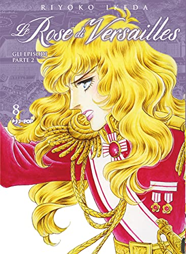 Lady Oscar collection. Le rose di Versailles. Encore: episodi parte II (Vol. 8)