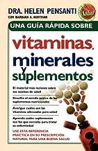 Una guía rápida de vitaminas, minerales y suplementos (Spanish Edition)