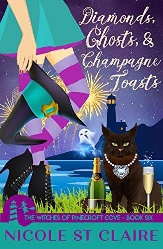 Diamonds, Ghosts, and Champagne Toasts (The Witches of Pinecroft Cove Book 6) by [Nicole St Claire]