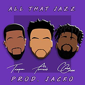 All That Jazz (feat. Troyman & Caleb Colossus)
