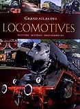 Grand atlas des locomotives - Histoire, modèles, performances