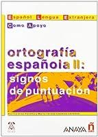 Ortografia espanola II/ Spanish Orthography II: Signos de puntuacion (Material Complementario)