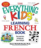 The Everything Kids  Learning French Book: Fun exercises to help you learn francais