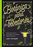 Botanica para bebedores: Las plantas que han dado origen a las mejores bebidas del mundo (Salamandra fun & food)