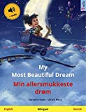 My Most Beautiful Dream – Min allersmukkeste drøm (English – Danish): Bilingual children's picture book, with audio (Sefa Picture Books in two languages)