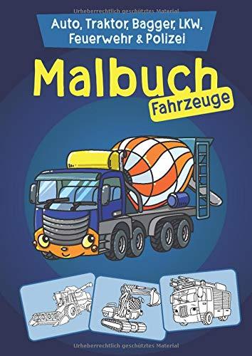 Malbuch Fahrzeuge: Auto, Traktor, Bagger, LKW, Feuerwehr & Polizei zum Ausmalen für Kinder