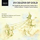 Gibbons: In Chains of Gold - Consort Anthems Vol. 1