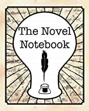 The Novel Notebook: Workbook for Writers and Novelists - One-Page Outliner Worksheets and Ideas List - Record and Explore Ideas - Basic Outline Book