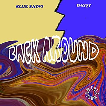 Back Around (feat. blue saint & dayzy)
