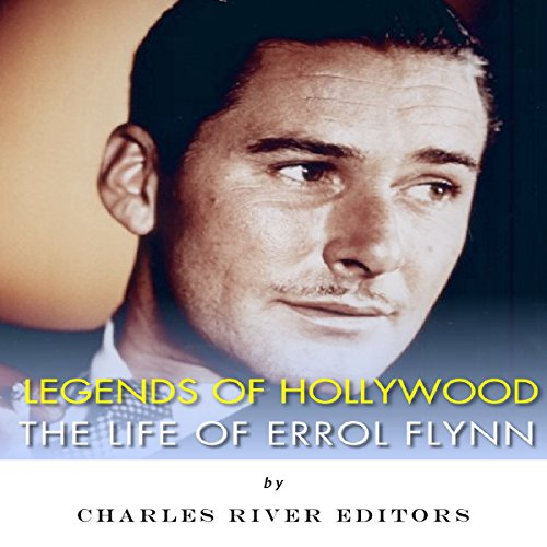 Legends of Hollywood: The Life of Errol Flynn cover art