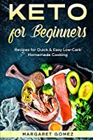 Keto for Beginners: Recipes for Quick & Easy Low-Carb Homemade Cooking