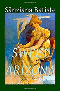 Sweet Arizona: Short Stories