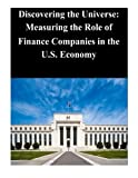 Discovering the Universe: Measuring the Role of Finance Companies in the U.S. Economy