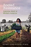 Rooted Resistance: Agrarian Myth in Modern America (Food and Foodways)