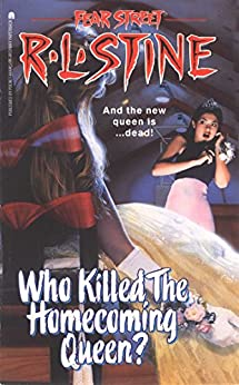 Who Killed the Homecoming Queen? (Fear Street Book 48) by [R.L. Stine]