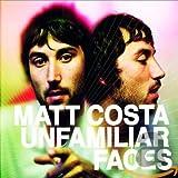 Unfamiliar Faces von Matt Costa