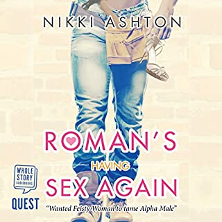 Roman's Having Sex Again                   By:                                                                                                                                 Nikki Ashton                               Narrated by:                                                                                                                                 Larner Wallace-Taylor                      Length: 8 hrs and 49 mins     7 ratings     Overall 4.6