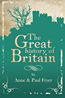 The Great History of Britain - 2nd Edition