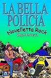 LA BELLA POLICÍA: NOVELLETTA ROCK