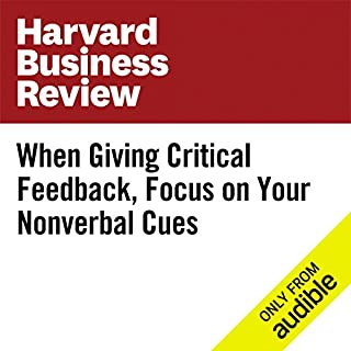 When Giving Critical Feedback, Focus on Your Nonverbal Cues cover art