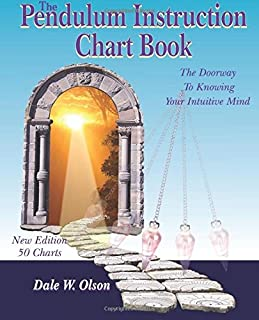 The Pendulum Instruction Chart Book: The Doorway To Knowing Your Intuitive Mind