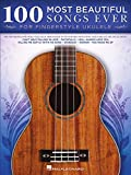 100 Most Beautiful Songs Ever for Fingerstyle Ukulele