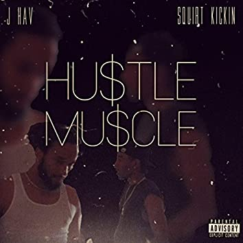 Hustle Muscle (feat. Squirt Kickin')