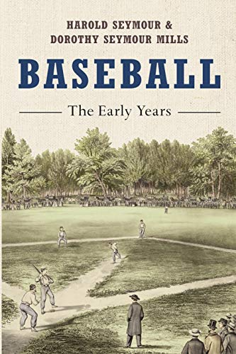Baseball: The Early Years (Oxford Paperbacks)
