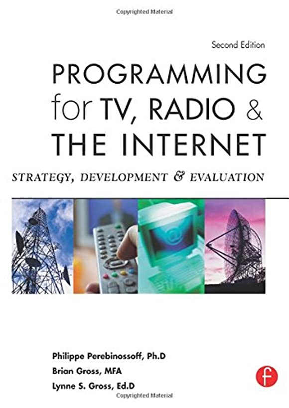 Programming for TV, Radio & The Internet, Second Edition: Strategy, Development & Evaluation