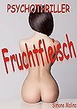 Fruchtfleisch - Psychothriller