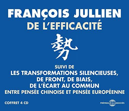 De l Efficacite-Entre Chinoise et Pensee Europeenne (Suivi de Les Transformations Silencieuses-de Front-de Biais-de l Ecart du Commun)