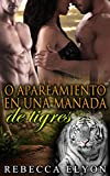 Historia Versátil Corta: ROMANCE: O Apareamiento En Una Manada De Tigres (Nuevo Romance Adulto Contemporáneo) (Series Pe Romance Paranormal Para Adultos)