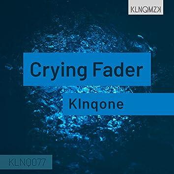 Crying Fader