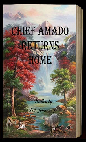 Book: Chief Amado Returns Home by Liberty Dendron