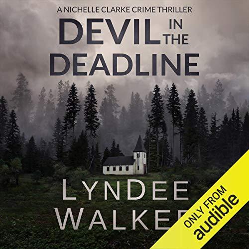 Devil in the Deadline: A Nichelle Clarke Crime Thriller, Book 4