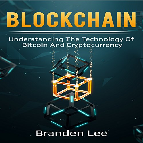 Blockchain: Understanding the Technology of Bitcoin and Cryptocurrency cover art