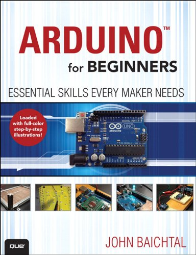 Arduino for Beginners: Essential Skills Every Maker Needs (English Edition)