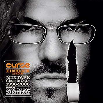 Einblick Zurück! (Mixtape Classics Cuts: 1996 - 2006)