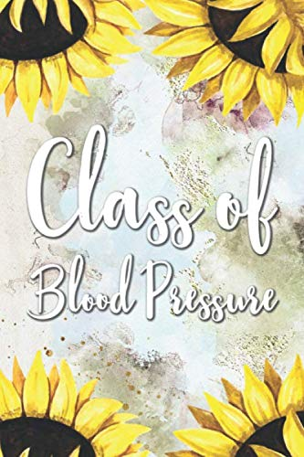 Class of Blood Pressure: Blood Pressure Log Book Tracker For Daily and Weekly Documentation