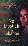 No Lipstick in Lebanon - Paul Timblick