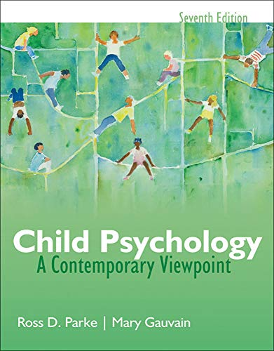 Compare Textbook Prices for Child Psychology: A Contemporary View Point 7 Edition ISBN 9780073382685 by Parke, Ross,Gauvain, Mary