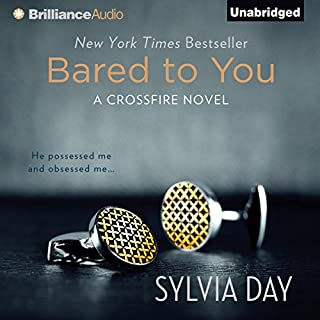 Bared to You     A Crossfire Novel, Book 1              By:                                                                                                                                 Sylvia Day                               Narrated by:                                                                                                                                 Jill Redfield                      Length: 11 hrs and 32 mins     9,838 ratings     Overall 4.2