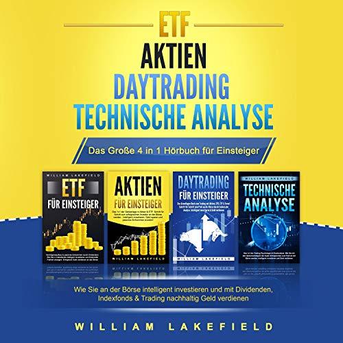 ETF AKTIEN DAYTRADING TECHNISCHE ANALYSE - Das Große 4 in 1 Buch für Einsteiger cover art