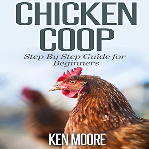 Chicken Coop Step-by-Step Guide for Beginners audiobook cover art