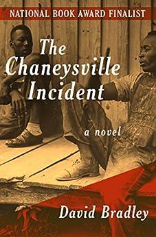 The Chaneysville Incident: A Novel by [David Bradley]