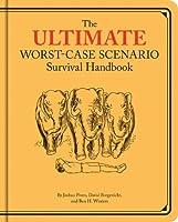 Ultimate Worst-Case Scenario Survival Handbook (Worst Case Scenario)