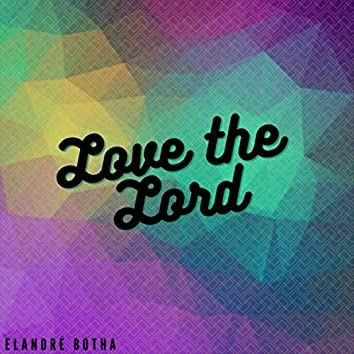 Love the Lord (My Times Are in Your Hands)