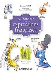 Au bonheur des expressions françaises de Catherine Mory