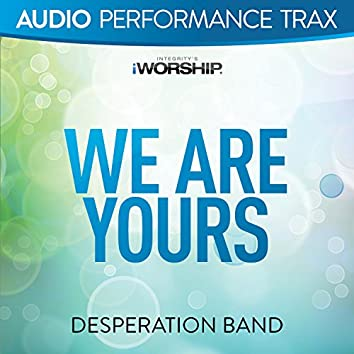 We Are Yours [Audio Performance Trax]